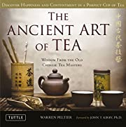 The ancient art of tea : discover the secret…