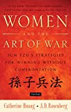 Women and the art of war : Sun Tzu's strategies for winning without confrontation / Catherine Huang and A.D. Rosenberg