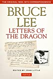 Bruce Lee's Letters of the Dragon : the original 1958-1973 correspondence / edited by John Little