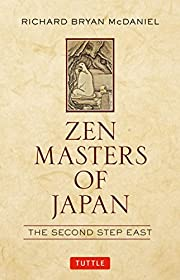 Zen Masters of Japan: The Second Step East…