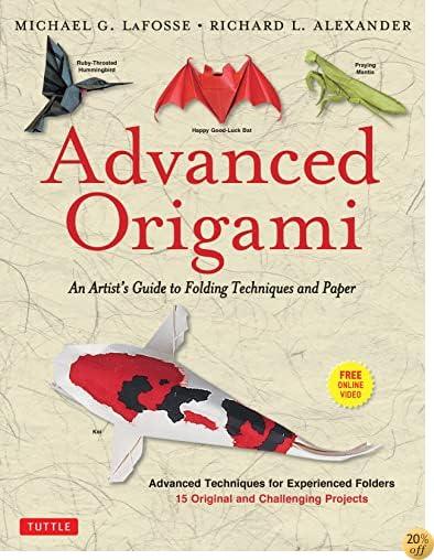 Books By Michael G Lafosse Richard L Alexander_advanced Origami An ...