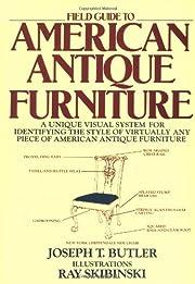 Field Guide to American Antique Furniture: A…
