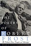 The poetry of Robert Frost / edited by Edward Connery Lathem