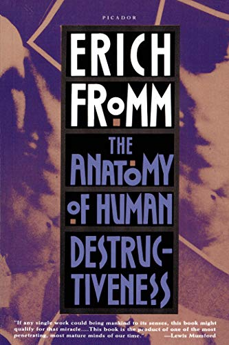 The Anatomy of Human Destructiveness, by Fromm, E.