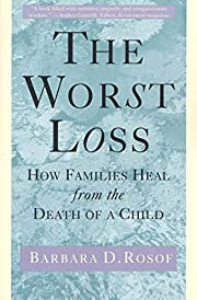 The Worst Loss: How Families Heal from the…