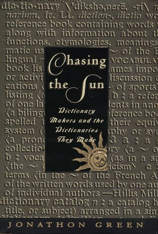 Image for Chasing the Sun: Dictionary-Makers and the Dictionaries They Made