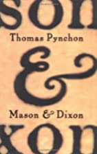 Mason & Dixon: A Novel by Thomas Pynchon