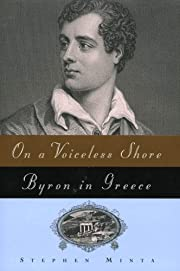 On a Voiceless Shore: Byron in Greece by…