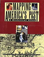 Mapping America's Past: A Historical Atlas…