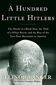 A hundred little Hitlers : the death of a…