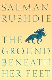 The Ground Beneath Her Feet: A Novel de…