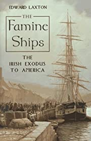The Famine Ships: The Irish Exodus to…