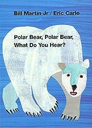 Polar Bear, Polar Bear, What Do You Hear?…