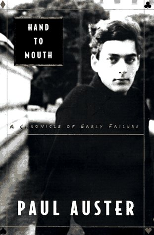 Hand to Mouth: A Chronicle of Early Failure, Auster, Paul