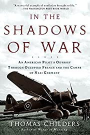 In the Shadows of War: An American Pilot's…