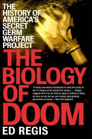 THE BIOLOGY OF DOOM: America's Secret Germ Warfare Project, Regis, Ed