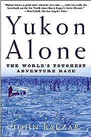 Yukon Alone af John Balzar