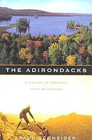 The Adirondacks: A History of America's…