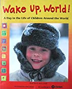 Wake Up, World!: A Day in the Life of…