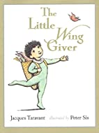 The little wing giver by Jacques Taravant