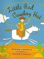 Little Red Cowboy Hat – tekijä: Susan…