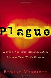Plague: A Story of Rivalry, Science, and the…