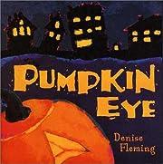 Pumpkin Eye av Denise Fleming
