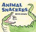 Animal Snackers by Betsy Lewin