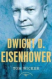 Dwight D. Eisenhower de Tom Wicker
