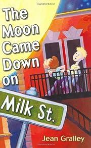 The Moon Came Down on Milk Street de Jean…
