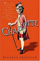 Charlotte: Being a True Account of an…