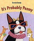 It's Probably Penny by Loreen Leedy