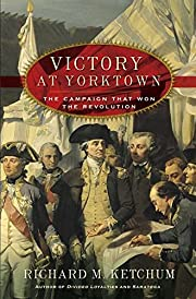 Victory at Yorktown: The Campaign That Won…