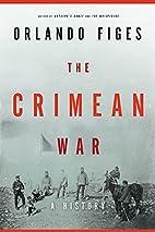 Crimea: The Last Crusade by Orlando Figes