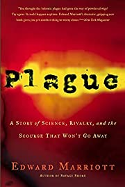 Plague: A Story of Science, Rivalry, and the…