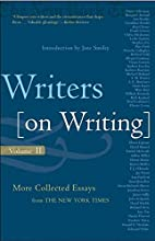 Writers on Writing, 2: More Collected Essays…