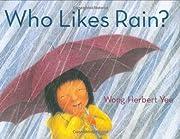 Who Likes Rain? de Wong Herbert Yee
