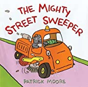 The Mighty Street Sweeper de Patrick Moore