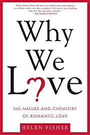 Why We Love: The Nature And Chemistry Of…