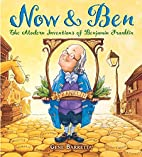 Now & Ben : the modern inventions of…