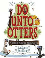 Do Unto Otters: A Book About Manners von…