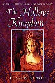 The Hollow Kingdom: Book I -- The Hollow…
