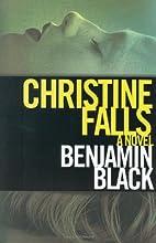 Christine Falls: A Novel by Benjamin Black