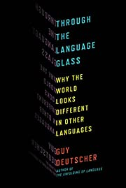 Through the language glass : why the world…