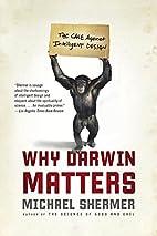 Why Darwin Matters by Michael Shermer