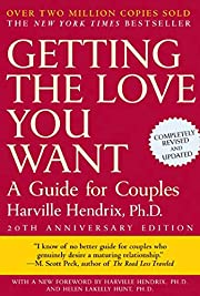 Getting the Love You Want: A Guide for…