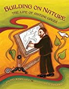 Building on Nature: The Life of Antoni Gaudi…