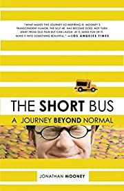 The Short Bus: A Journey Beyond Normal –…