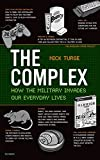 The complex : how the military invades our everyday lives / Nick Turse