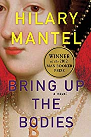 Bring Up the Bodies: A Novel (Wolf Hall…